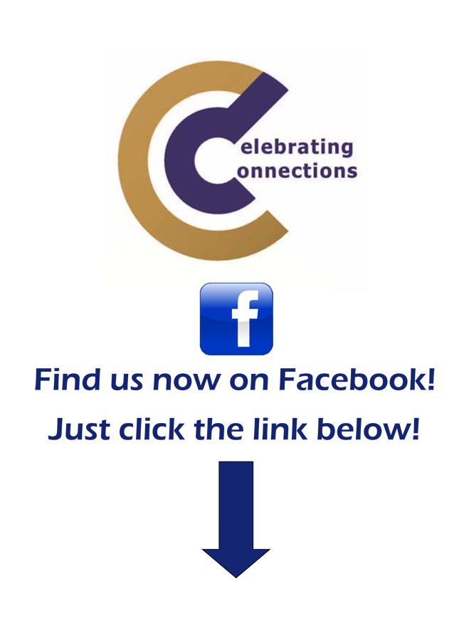Celebrating Connections - Find Us On Facebook